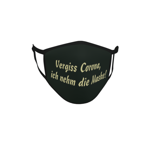 Gesichtsmaske Behelfsmaske Mundschutz schwarz Vergiss Corona ich nehm die Maske