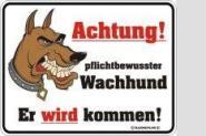 Funschild Achtung! pflichtbewusster Wachhund 17 x 22 cm